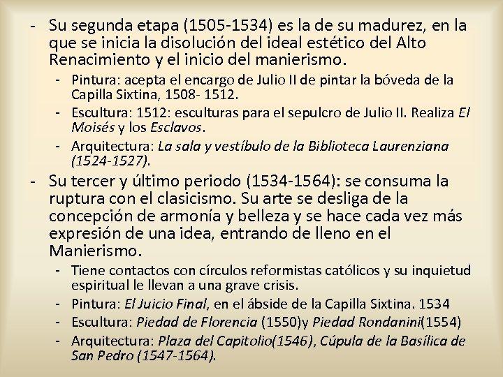 - Su segunda etapa (1505 -1534) es la de su madurez, en la que