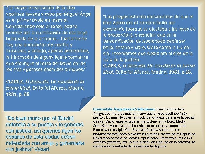 """""""La mayor encarnación de la idea apolínea llevada a cabo por Miguel Ángel es"""