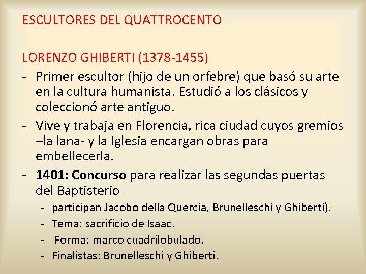 ESCULTORES DEL QUATTROCENTO LORENZO GHIBERTI (1378 -1455) - Primer escultor (hijo de un orfebre)