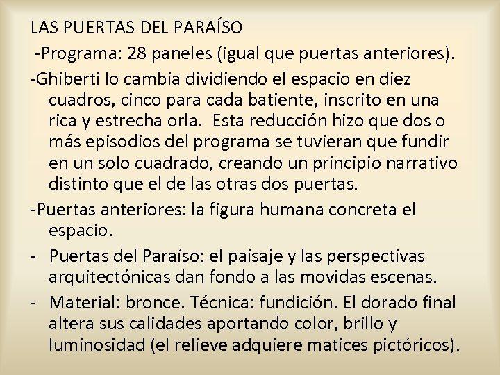 LAS PUERTAS DEL PARAÍSO -Programa: 28 paneles (igual que puertas anteriores). -Ghiberti lo cambia