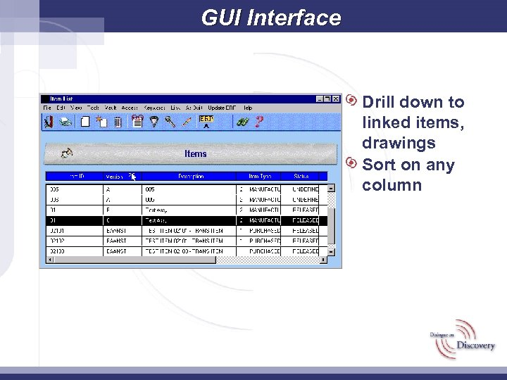 GUI Interface Drill down to linked items, drawings Sort on any column
