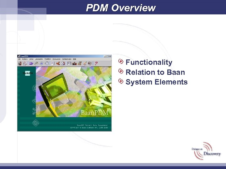 PDM Overview Functionality Relation to Baan System Elements