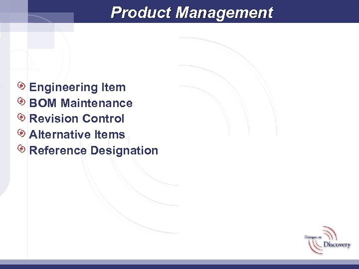 Product Management Engineering Item BOM Maintenance Revision Control Alternative Items Reference Designation