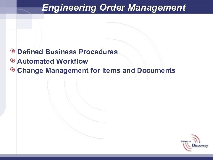 Engineering Order Management Defined Business Procedures Automated Workflow Change Management for Items and Documents