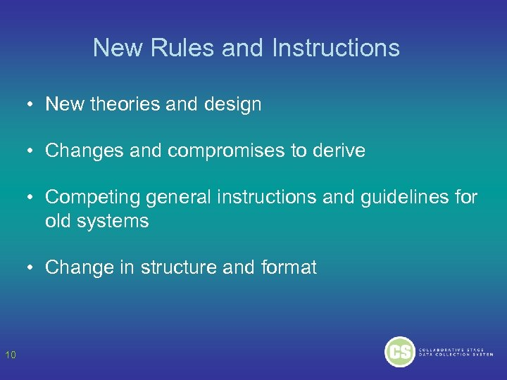 New Rules and Instructions • New theories and design • Changes and compromises to