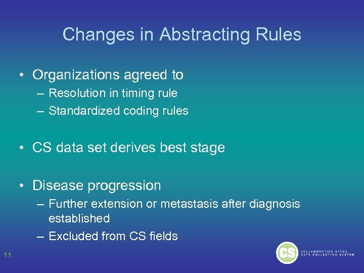 Changes in Abstracting Rules • Organizations agreed to – Resolution in timing rule –