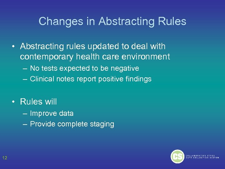 Changes in Abstracting Rules • Abstracting rules updated to deal with contemporary health care