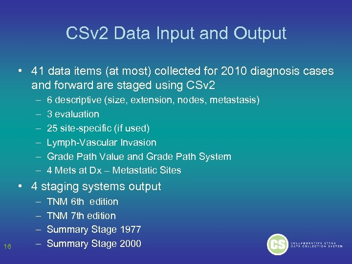 CSv 2 Data Input and Output • 41 data items (at most) collected for