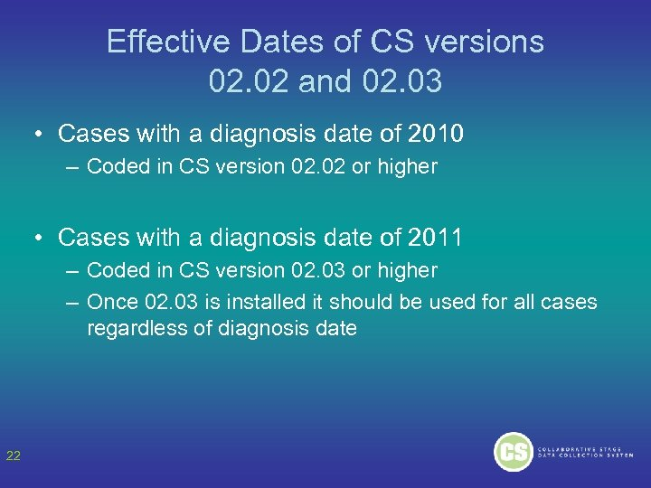 Effective Dates of CS versions 02. 02 and 02. 03 • Cases with a