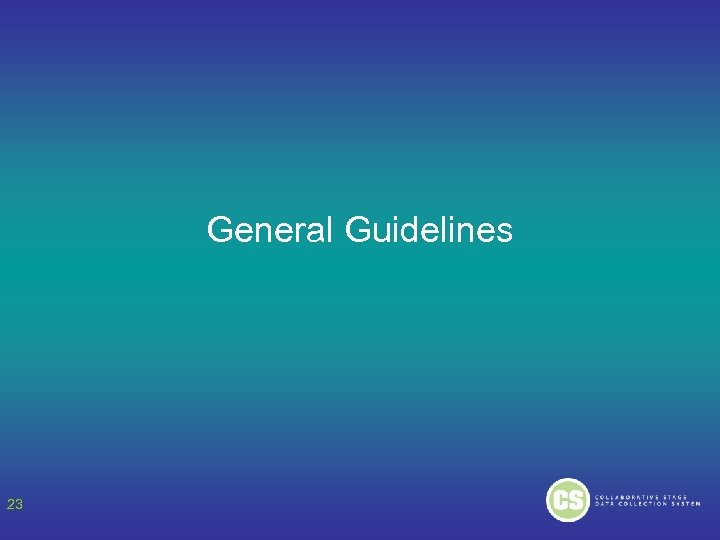 General Guidelines 23