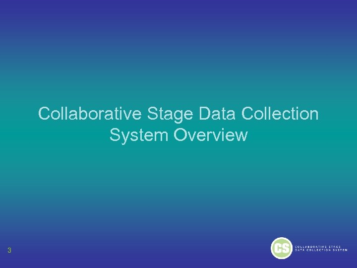 Collaborative Stage Data Collection System Overview 3