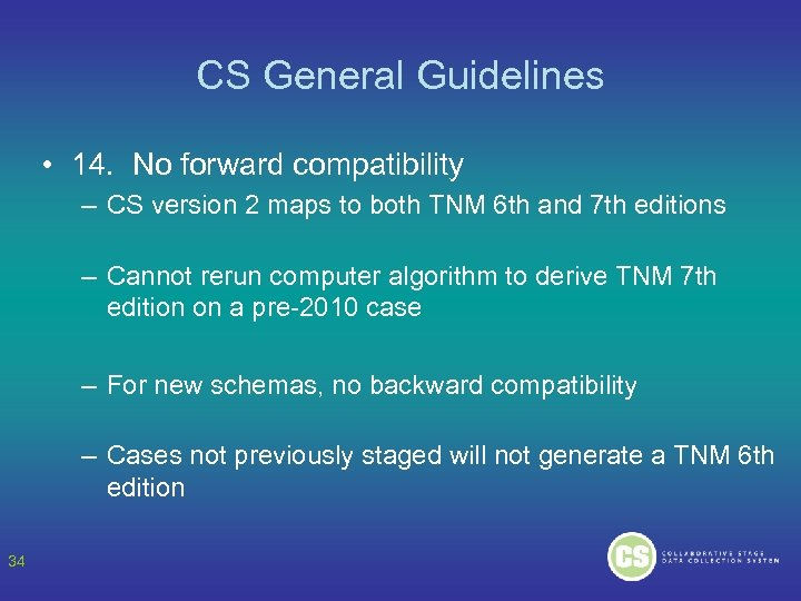 CS General Guidelines • 14. No forward compatibility – CS version 2 maps to
