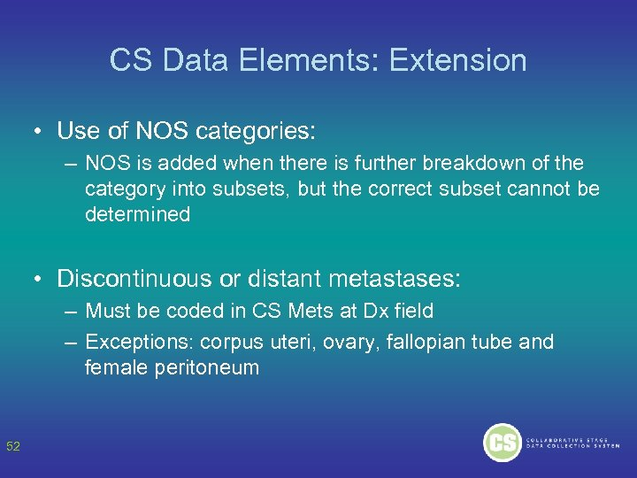 CS Data Elements: Extension • Use of NOS categories: – NOS is added when