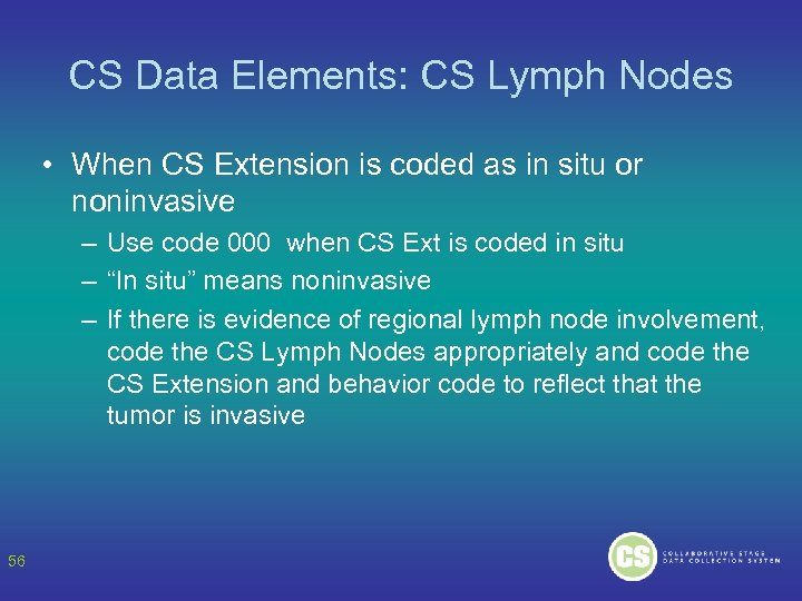 CS Data Elements: CS Lymph Nodes • When CS Extension is coded as in