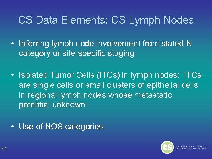 CS Data Elements: CS Lymph Nodes • Inferring lymph node involvement from stated N