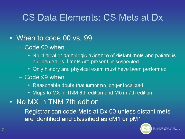 CS Data Elements: CS Mets at Dx • When to code 00 vs. 99