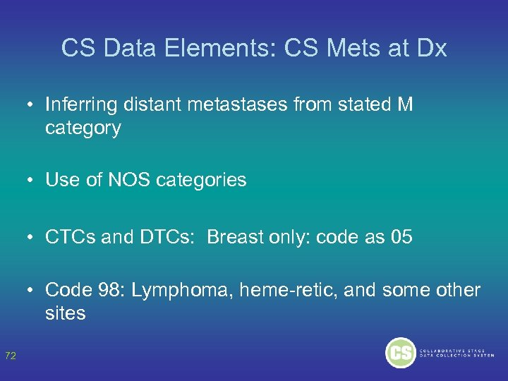 CS Data Elements: CS Mets at Dx • Inferring distant metastases from stated M