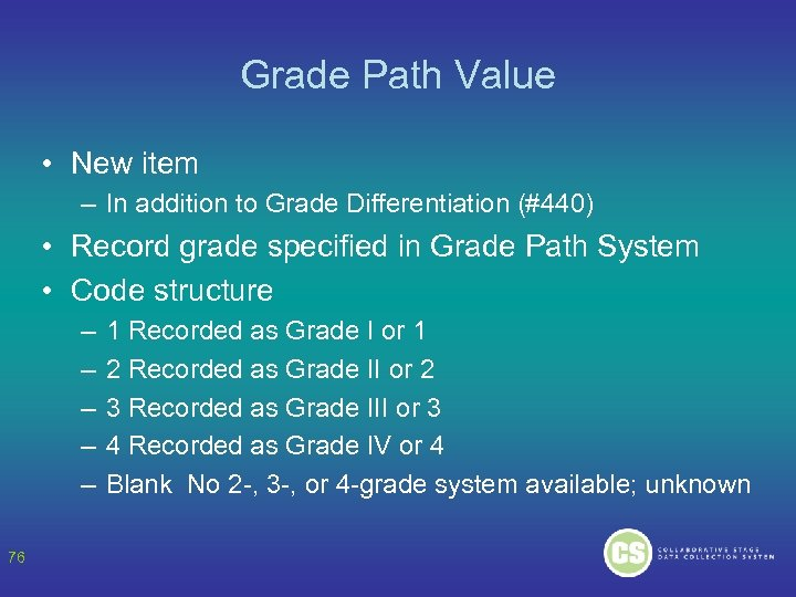 Grade Path Value • New item – In addition to Grade Differentiation (#440) •