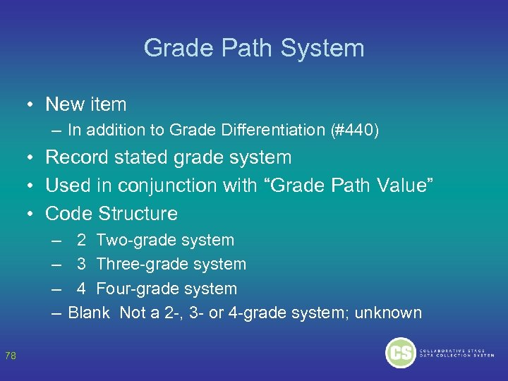 Grade Path System • New item – In addition to Grade Differentiation (#440) •