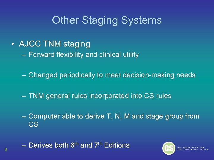 Other Staging Systems • AJCC TNM staging – Forward flexibility and clinical utility –