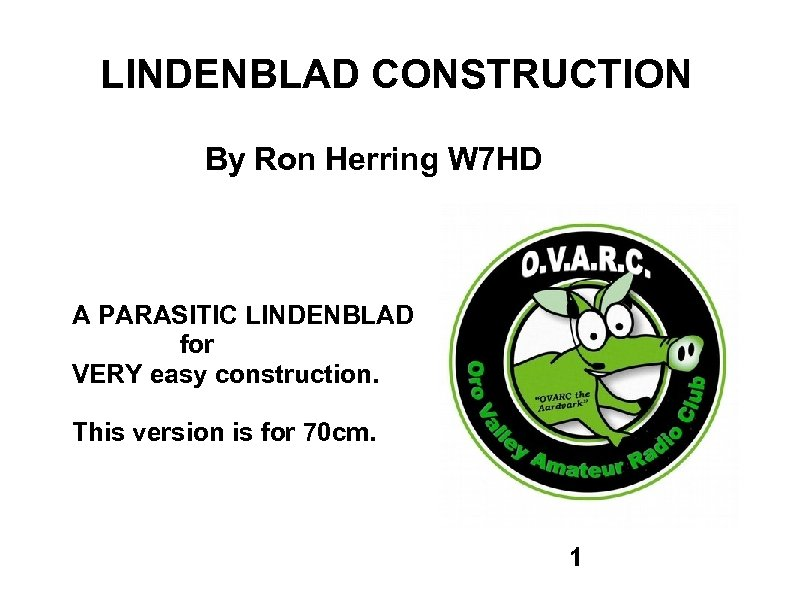 LINDENBLAD CONSTRUCTION By Ron Herring W 7 HD A PARASITIC LINDENBLAD for VERY easy