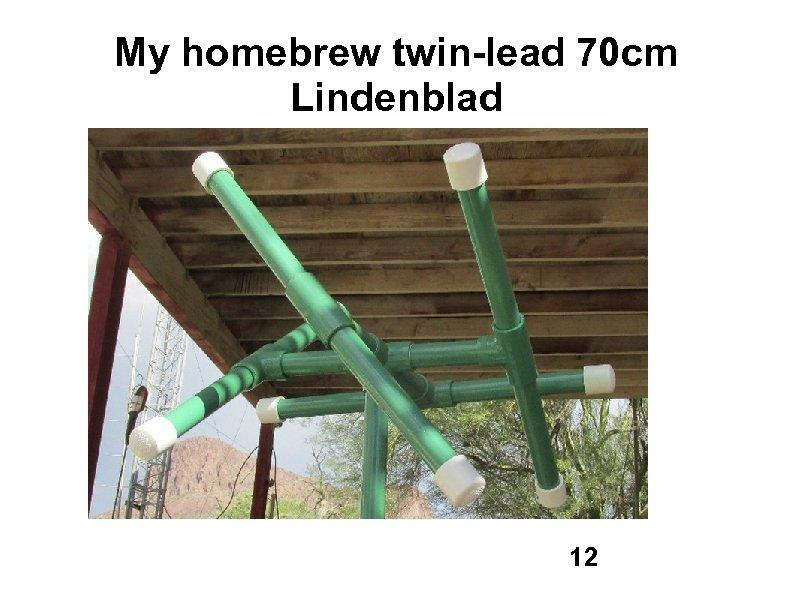 My homebrew twin-lead 70 cm Lindenblad 12