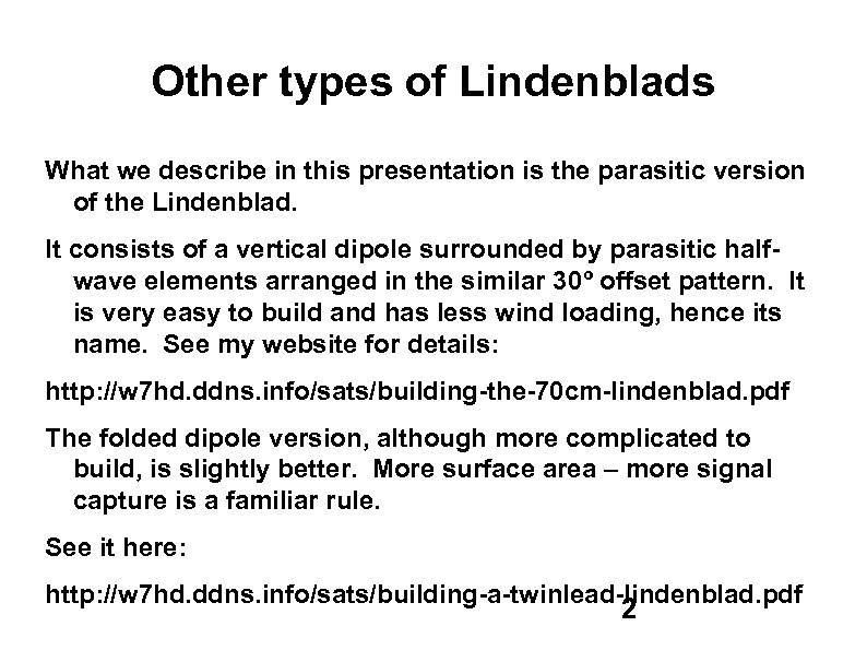 Other types of Lindenblads What we describe in this presentation is the parasitic version