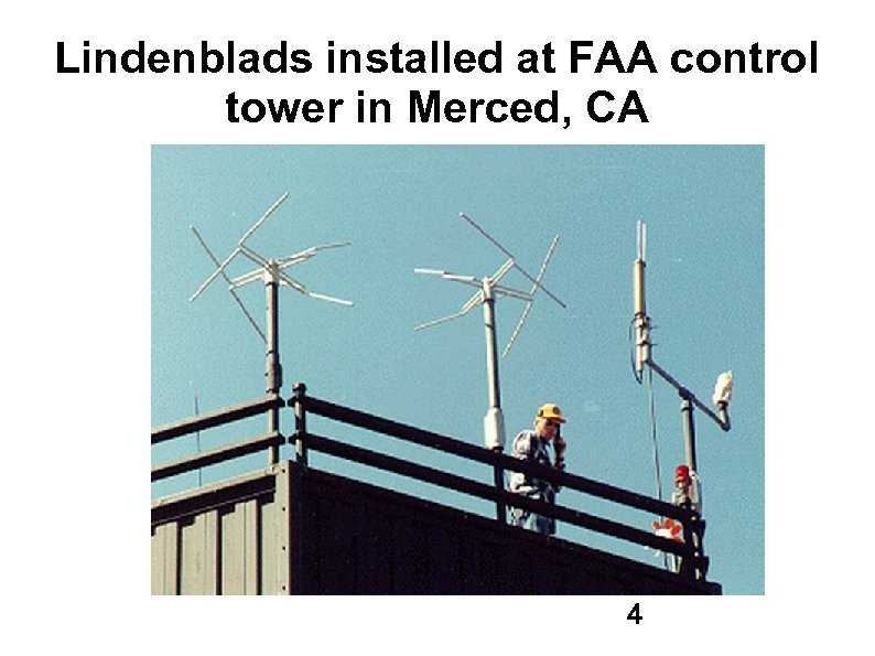 Lindenblads installed at FAA control tower in Merced, CA 4