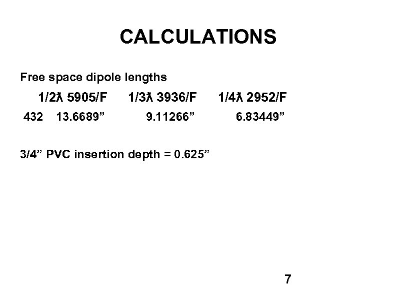 """CALCULATIONS Free space dipole lengths 1/2ƛ 5905/F 432 13. 6689"""" 1/3ƛ 3936/F 1/4ƛ 2952/F"""