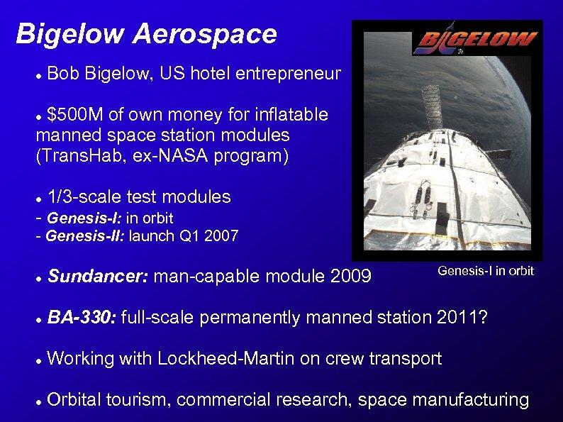 Bigelow Aerospace Bob Bigelow, US hotel entrepreneur $500 M of own money for inflatable