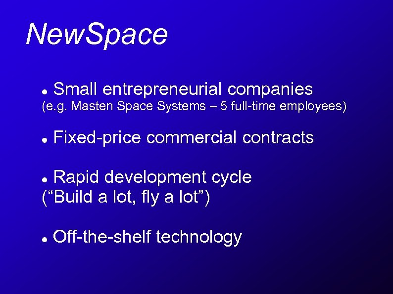 New. Space Small entrepreneurial companies (e. g. Masten Space Systems – 5 full-time employees)