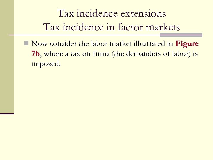 Tax incidence extensions Tax incidence in factor markets n Now consider the labor market