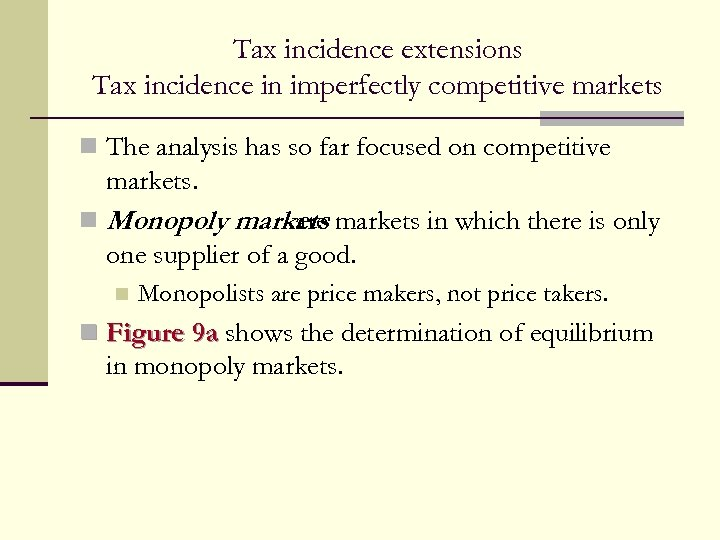 Tax incidence extensions Tax incidence in imperfectly competitive markets n The analysis has so