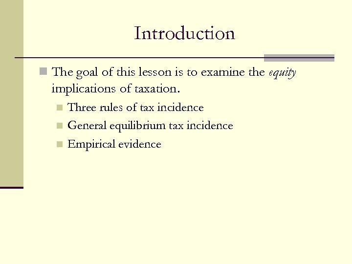 Introduction n The goal of this lesson is to examine the equity implications of