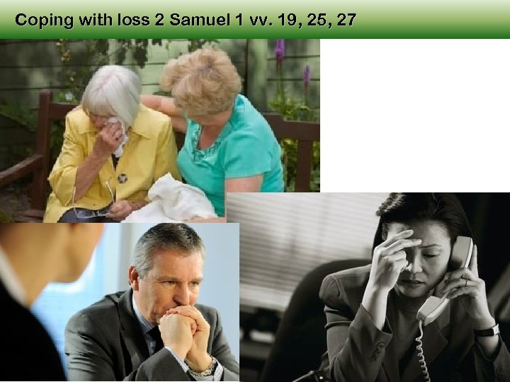 Coping with loss 2 Samuel 1 vv. 19, 25, 27