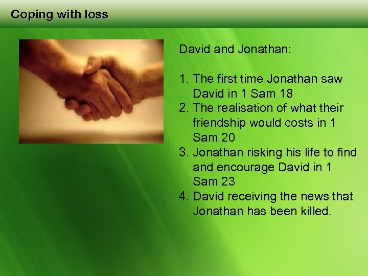 Coping with loss David and Jonathan: 1. The first time Jonathan saw David in