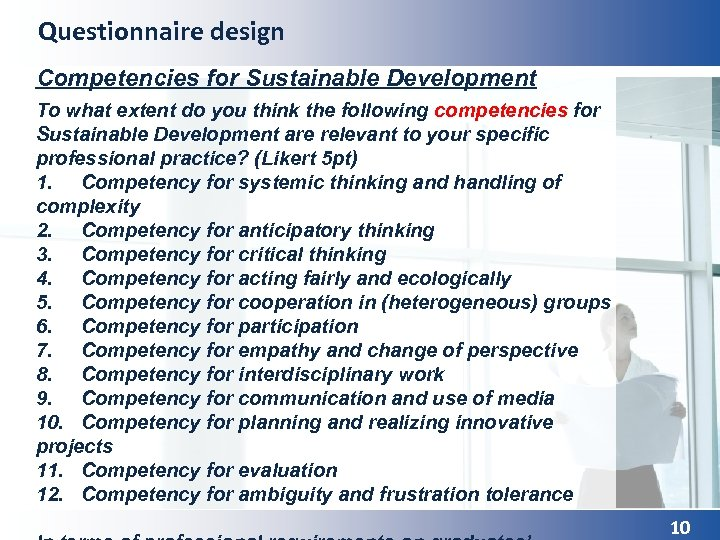 Questionnaire design Competencies for Sustainable Development To what extent do you think the following