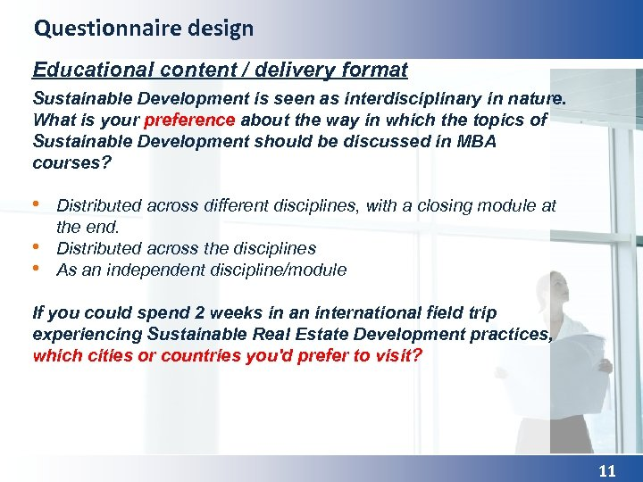 Questionnaire design Educational content / delivery format Sustainable Development is seen as interdisciplinary in