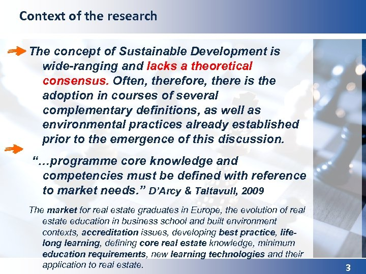 Context of the research The concept of Sustainable Development is wide-ranging and lacks a