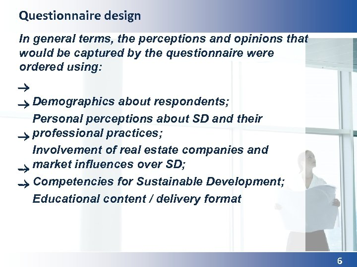 Questionnaire design In general terms, the perceptions and opinions that would be captured by