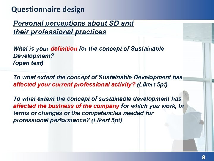 Questionnaire design Personal perceptions about SD and their professional practices What is your definition
