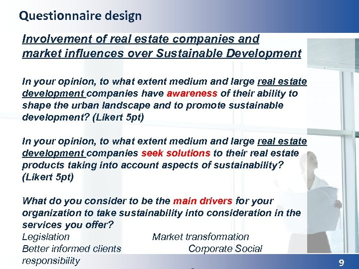 Questionnaire design Involvement of real estate companies and market influences over Sustainable Development In