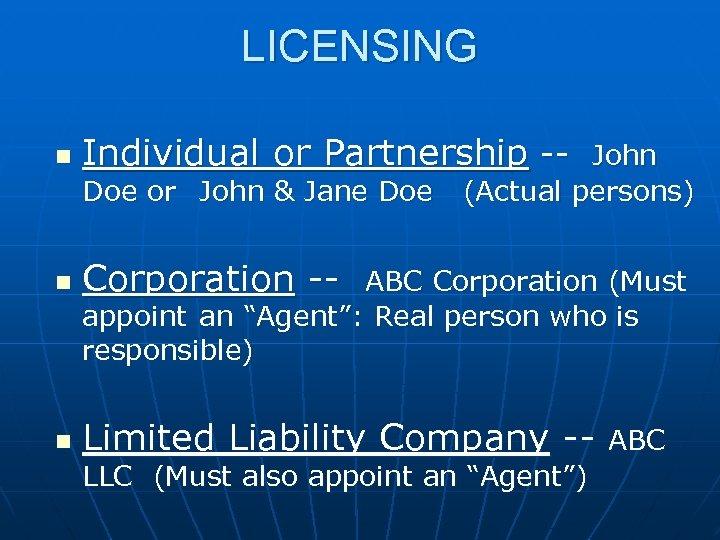 LICENSING n Individual or Partnership -Doe or John & Jane Doe John (Actual persons)