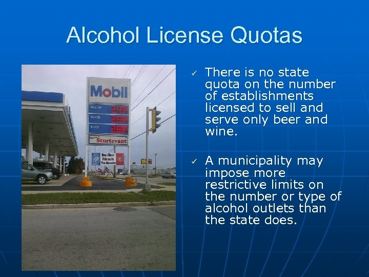 Alcohol License Quotas ü ü There is no state quota on the number of