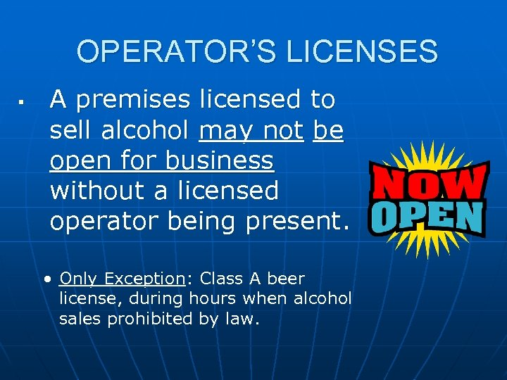 OPERATOR'S LICENSES § A premises licensed to sell alcohol may not be open for