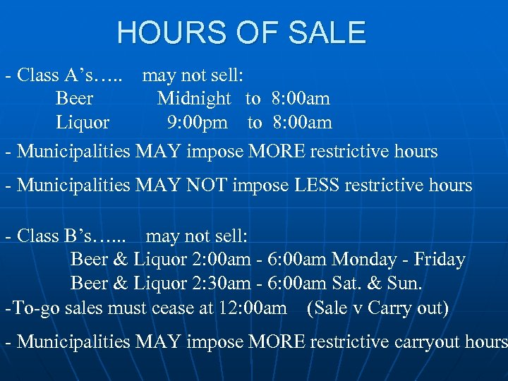 HOURS OF SALE - Class A's…. . may not sell: Beer Midnight to 8: