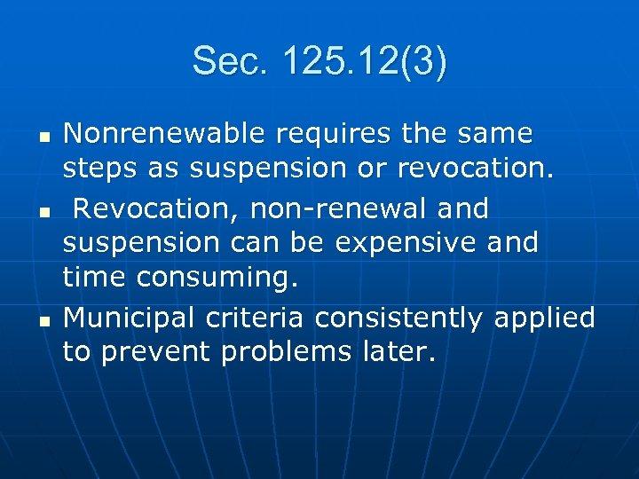 Sec. 125. 12(3) n n n Nonrenewable requires the same steps as suspension or