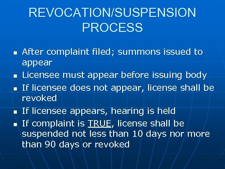 REVOCATION/SUSPENSION PROCESS n n n After complaint filed; summons issued to appear Licensee must