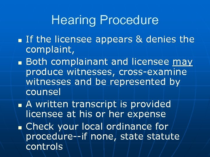 Hearing Procedure n n If the licensee appears & denies the complaint, Both complainant
