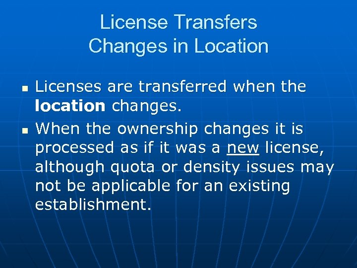 License Transfers Changes in Location n n Licenses are transferred when the location changes.